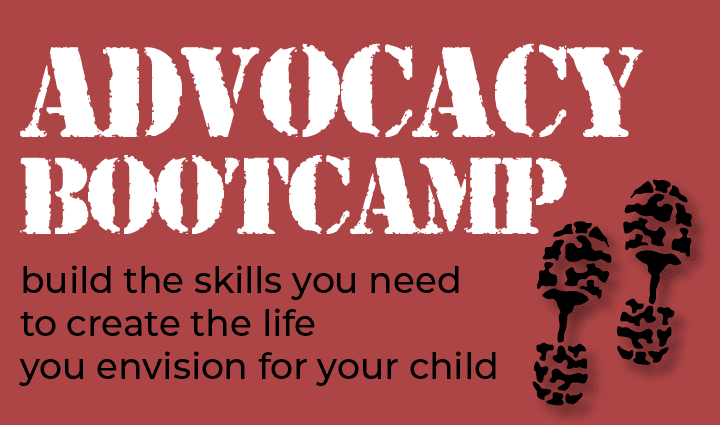 Graphic: red banner with boot print at right, reads Advocacy Bootcamp, build teh skills you need to create the live you envision for your child