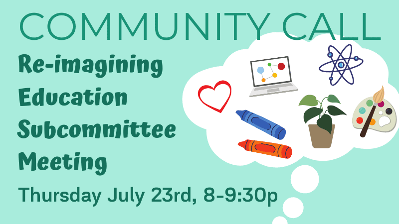 Community Call Reimagining Education Subcommittee Meeting 07-23-2020